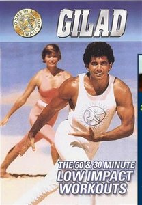 Gilad's Classic Collection Bodies in Motion The 60 and 30 Minute Low Impact Workouts